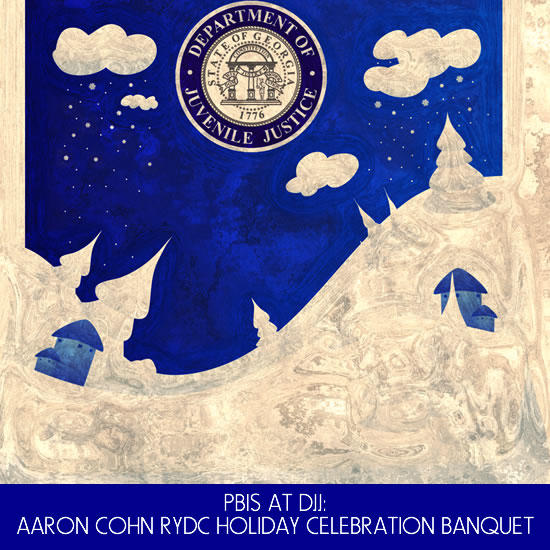 PBIS at DJJ Aaron Cohn RYDC Holiday Celebration Banquet