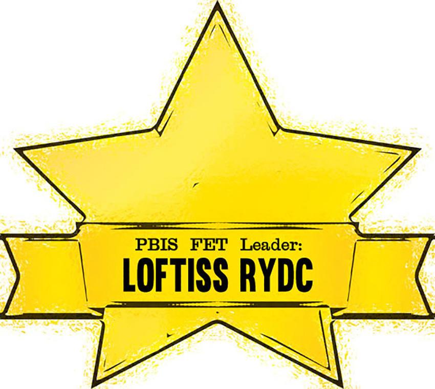 PBIS FET Leader: Loftiss RYDC